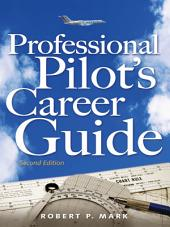 Professional Pilot's Career Guide: Edition 2