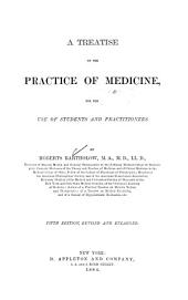 A Treatise on the Practice of Medicine: For the Use of Students and Practitioners