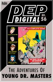 Pep Digital Vol. 056: The Complete Young Dr. Masters