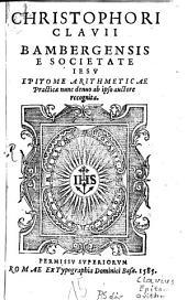 Christophori Clauii Bambergensis e Societate Iesv Epitome arithmeticae practicæ