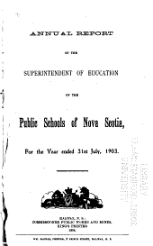 Annual Report of the Superintendent of Education on the Public Schools of Nova Scotia for the Year Ending 31st October ...