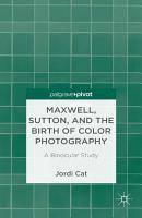 Maxwell  Sutton  and the Birth of Color Photography PDF