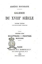 Galerie du 18. siècle Arsène Houssaye: Sculptures, peintres, musiciens