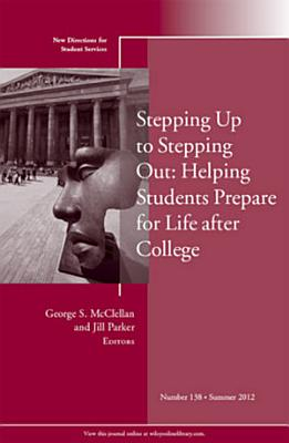 Stepping Up to Stepping Out  Helping Students Prepare for Life After College PDF