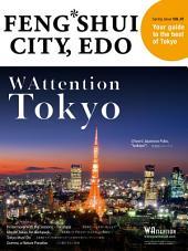 FENG SHUI CITY, EDO: WAttention Tokyo vol.01