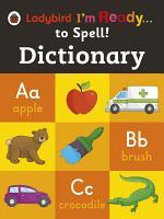 Ladybird I'm Ready to Spell! Dictionary