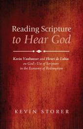 Reading Scripture to Hear God: Kevin Vanhoozer and Henri de Lubac on God's Use of Scripture in the Economy of Redemption