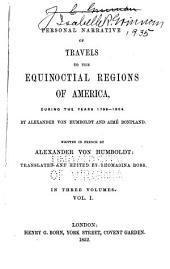 Personal Narrative of Travels to the Equinoctial Regions of America: During the Years 1799-1804