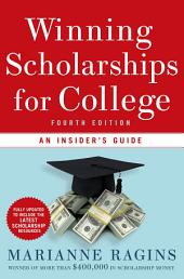 Winning Scholarships for College, Fourth Edition: An Insider's Guide, Edition 4
