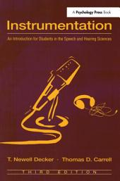 Instrumentation: An Introduction for Students in the Speech and Hearing Sciences, Edition 3