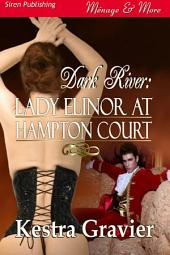 Lady Elinor at Hampton Court [Dark River]