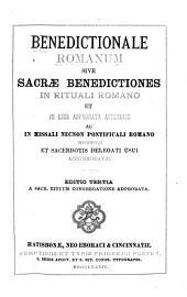 Benedictionale Romanum sive Sacræ benedictiones in Rituali Romano et in ejus approbata Appendice ac in Missali necnon Pontificali Romano receptæ et sacerdotis delegati usui accommodatæ