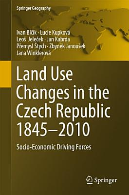 Land Use Changes in the Czech Republic 1845   2010 PDF
