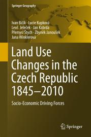 Land Use Changes In The Czech Republic 1845   2010
