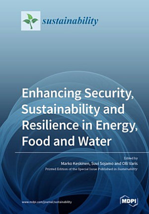Enhancing Security  Sustainability and Resilience in Energy  Food and Water PDF