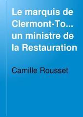 Un ministre de la restauration: le marquis de Clermont-Tonnerre