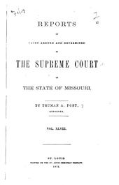 Reports of Cases Argued and Determined in the Supreme Court of the State of Missouri: Volume 48