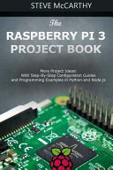 The Raspberry Pi 3 Project Book