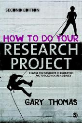 How to Do Your Research Project: A Guide for Students in Education and Applied Social Sciences, Edition 2