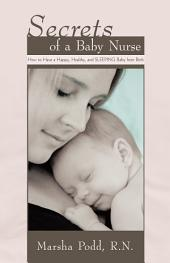 Secrets of a Baby Nurse: How to Have a Happy, Healthy, and Sleeping Baby from Birth