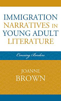 Immigration Narratives in Young Adult Literature PDF