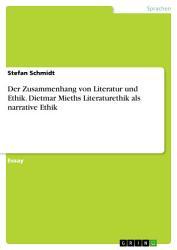 Der Zusammenhang von Literatur und Ethik  Dietmar Mieths Literaturethik als narrative Ethik PDF