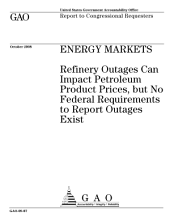 Energy Markets: Refinery Outages Can Impact Petroleum Product Prices, But No Federal Requirements to Report Outages Exist