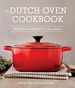 The Dutch Oven Cookbook Book
