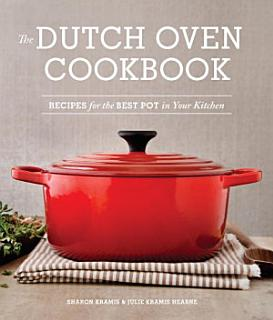 The Dutch Oven Cookbook Book