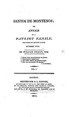 Santos de Montenos  or Annals of a Patriot Family  etc