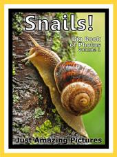 Just Snails! vol. 1: Big Book of Snail Photographs & Pictures