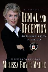 Denial and Deception: An Insider's View of the CIA