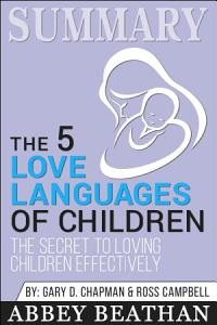 Summary of The 5 Love Languages of Children: The Secret to ... Book