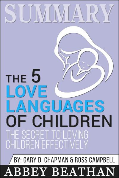 Summary of The 5 Love Languages of Children: The Secret to ...