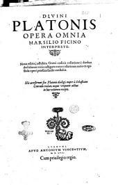 Diuini Platonis Opera omnia Marsilio Ficino interprete