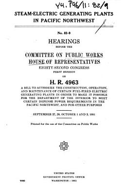 Steam electric Generating Plants in Pacific Northwest  Hearings     H R  4963