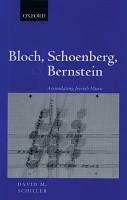 Bloch  Schoenberg  and Bernstein PDF