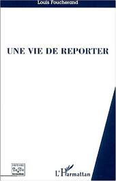 UNE VIE DE REPORTER