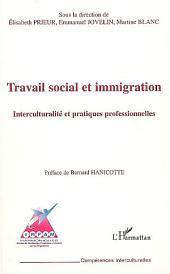 Travail social et immigration: Interculturalité et pratiques professionnelles