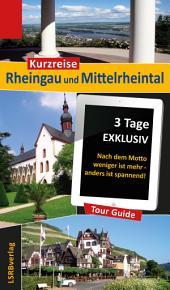 Kurzreise Rheingau und Mittelrheintal: 3 Tage EXKLUSIV - Nach dem Motto weniger ist mehr - anders ist spannend!, Ausgabe 2