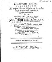 Dissertatio juridica inauguralis ad legem tertiam Digestorum in quibus causis pignus vel hypotheca tacite contrahitur: Volume 1