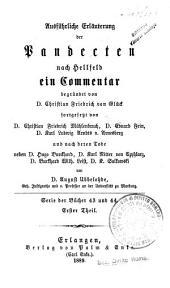 Ausführliche Erläuterung der Pandecten: Ser. der Bücher 43/44, Th. 1, Teil 1