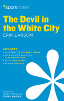 The Devil in the White City Sparknotes Literature Guide Book