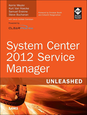 System Center 2012 Service Manager Unleashed PDF