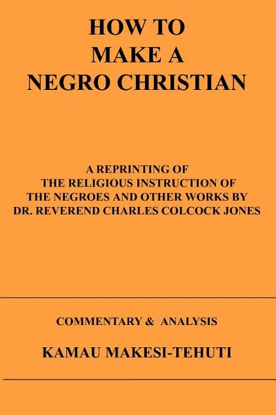 How To Make A Negro Christian