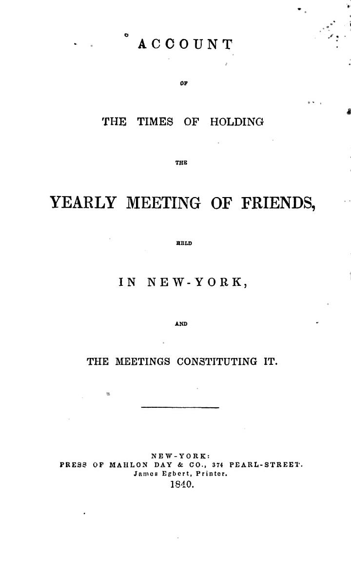 Account of the Times of Holding the Yearly Meeting of Friends Held in New-York, and the Meetings Constituting it