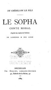 Le sopha: Conte moral d'après les copies de l'édition de Londres MDCCLXXIX.