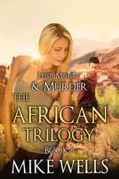 Lust, Money & Murder, Book 9 - Escape from Sudan (Book 1 Free!)