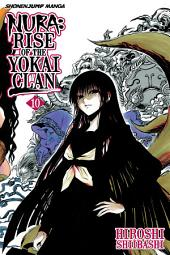 Nura: Rise of the Yokai Clan, Vol. 10: Kyoto in Darkness