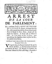 Arrest de la Cour de Parlement qui condamne Paul-René Du Truche de La Chaux... à faire amende honorable... et à être pendu... (1er févr. 1762) (Signé Dufranc)